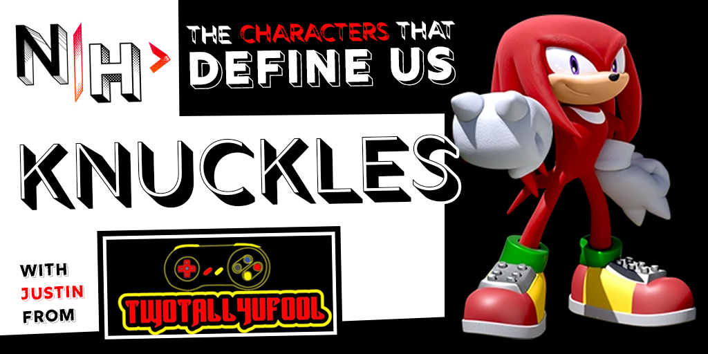 Knuckles: The Character That Defines Justin from TWOTALL4UFOOL